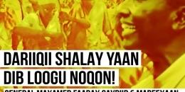 DARIIQI SHALAY YAAN DIB LOOGU NOQON!