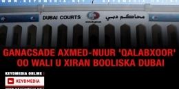 Ciidamadda Dubai oo iska Xirtay Ganacsade Axmed-Nuur 'Qalabxoor'