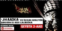 'JIHAADKA' REER GALBEEDKA | Q: 2-aad