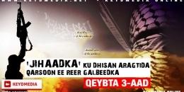 'JIHAADKA' REER GALBEEDKA   Q: 3-aad Afganistaan kadib, waa side 'Jihaadkii'?
