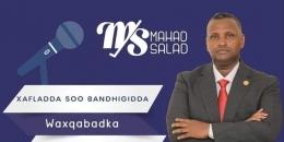 Maxay tahay mudnaanta Xildhibaan Mahad Salaad?