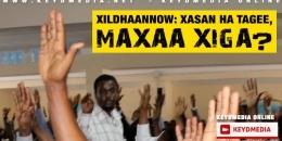 Xildhaannow: Xasan ha tagee, maxaa xiga?