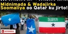 Midnimada iyo Wadajirka Soomaaliya oo Qatar ku jirto - Heshiis Malaga Yaabaa?