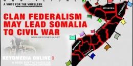 Ugly Clan Federalism Sparks Fresh Turmoil