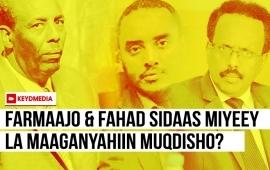 Sidaas miyeey la maaganyahiin Muqdisho?